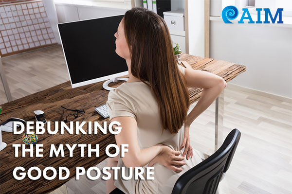 Debunking the Myth of Good Posture